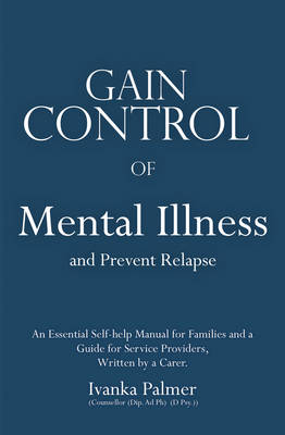 Gain Control of Mental Illness and Prevent Relapses (Paperback)