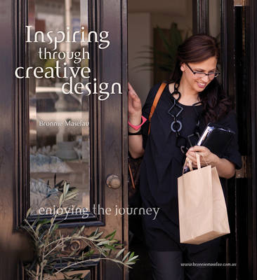 Inspiring through Creative Design: Enjoying the Journey (Hardback)