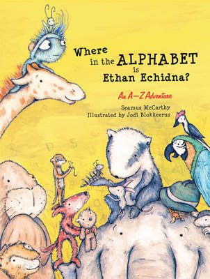 Where in the Alphabet is Ethan Echidna?: An A-Z Adventure (Hardback)