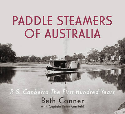 Paddle Steamers of Australia: P.S. Canberra - the First Hundred Years (Hardback)