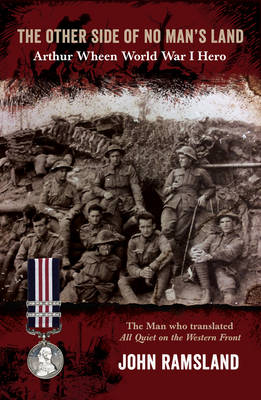The Other Side of No Man's Land: Arthur Wheen, World War I Hero (Paperback)