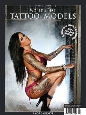 World's Best Tattoo Models - Volume 8 (Paperback)