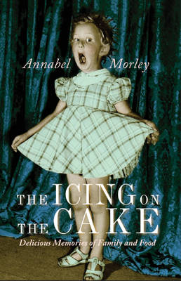The Icing on the Cake: Delicious Memories of Family and Food (Paperback)
