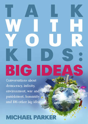 Talk With Your Kids - Big Ideas (Paperback)