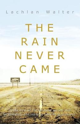 The Rain Never Came (Paperback)