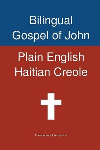 Bilingual Gospel of John, Plain English - Haitian Creole (Paperback)