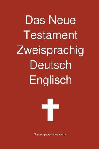 Das Neue Testament Zweisprachig, Deutsch - Englisch (Paperback)