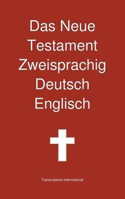 Das Neue Testament Zweisprachig, Deutsch - Englisch (Hardback)