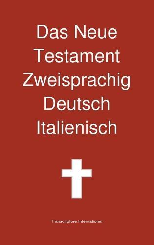 Das Neue Testament Zweisprachig, Deutsch - Italienisch (Hardback)