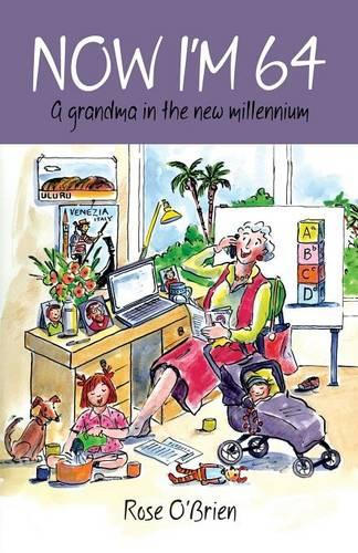 Now I'm 64: A grandma in the new millennium (Paperback)