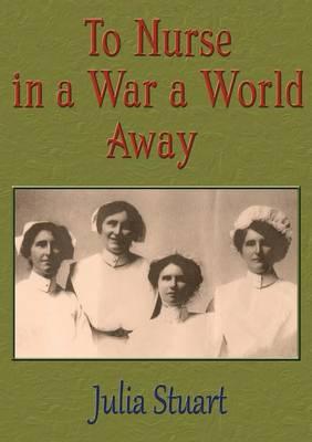 To Nurse in a War a World Away (Paperback)