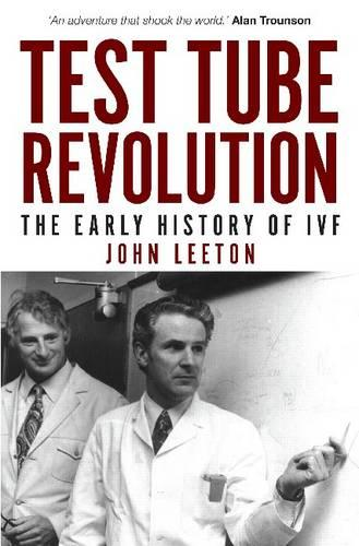 Test Tube Revolution: The Early History of IVF (Paperback)