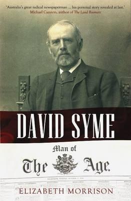 David Syme: Man of the Age (Paperback)