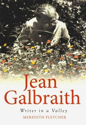 Jean Galbraith: Writer in a Valley (Paperback)