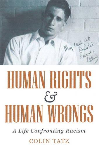 Human Rights & Human Wrongs: A Life Confronting Racism (Paperback)