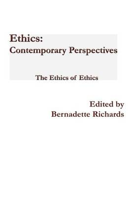 Ethics: Contemporary Perspectives: The Ethics of Ethics (Paperback)