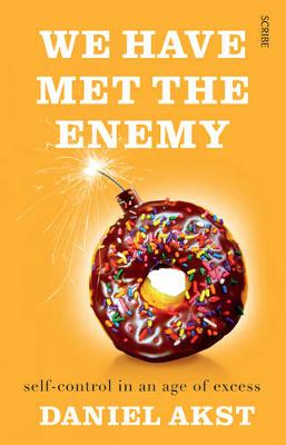 We Have Met the Enemy: self-control in an age of excess (Paperback)
