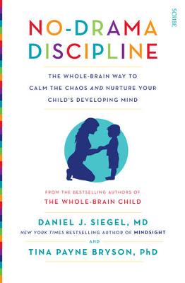 No-Drama Discipline: the bestselling parenting guide to nurturing your child's developing mind - Mindful Parenting (Paperback)