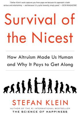 Survival of the Nicest: how altruism made us human, and why it pays to get along (Paperback)