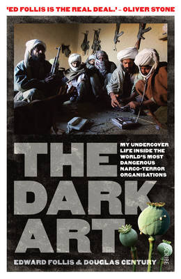 The Dark Art: my undercover life in global narco-terrorism (Paperback)