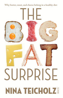 The Big Fat Surprise: Why Meat, Butter, and Cheese Belong in a Healthy Diet (Paperback)