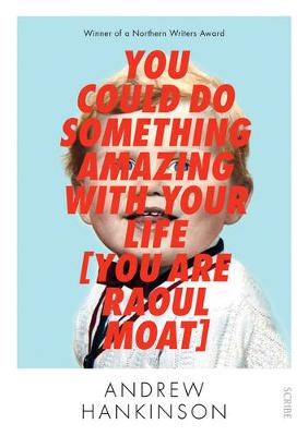 You Could Do Something Amazing with Your Life [You Are Raoul Moat] (Paperback)