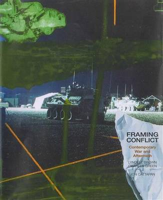 Framing Conflict: Contemporary War and Aftermath (Paperback)