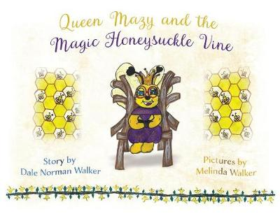 Queen Mazy and the Magic Honeysuckle Vine (Paperback)