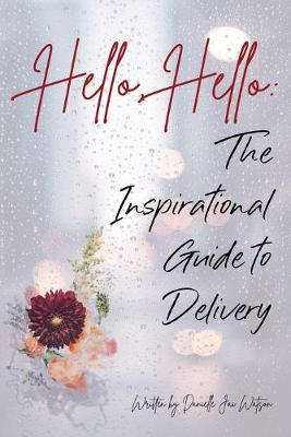 Hello Hello: The Inspirational Guide to Delivery (Paperback)