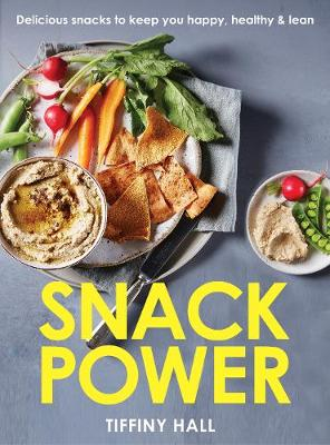 Snack Power: 200+ delicious snacks to keep you healthy, happy and lean (Paperback)