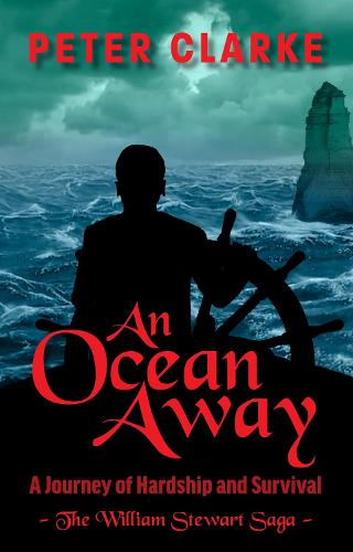 An Ocean Away: A Journey of Hardship and Survival - The William Stewart Saga 2 (Paperback)
