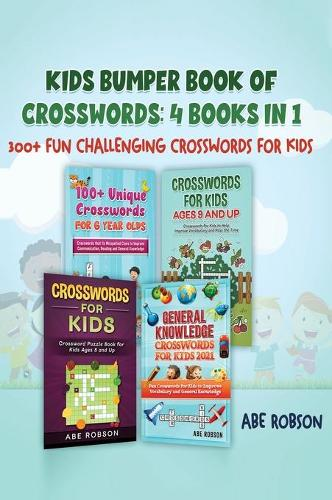 Kids Bumper Book of Crosswords: 300+ Fun Challenging Crosswords for Kids (Hardback)