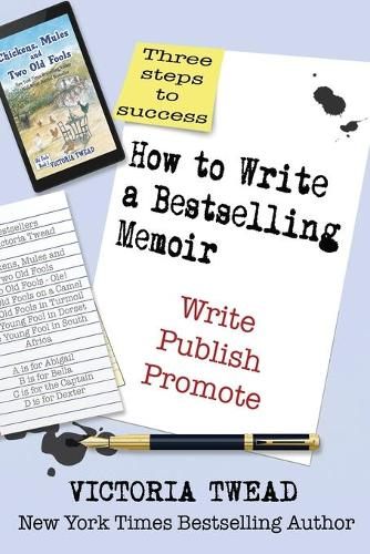 How to Write a Bestselling Memoir: Three Steps - Write, Publish, Promote - Create a Bestseller 1 (Paperback)
