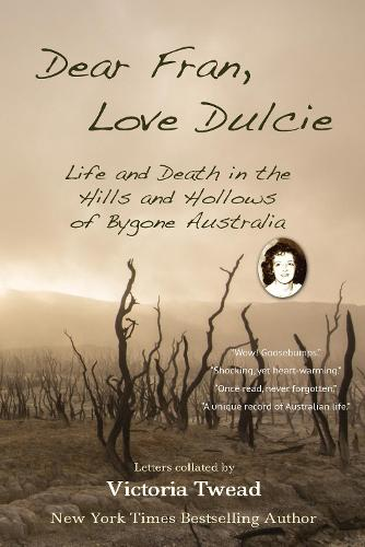 Dear Fran, Love Dulcie: Life and Death in the Hills and Hollows of Bygone Australia (Paperback)