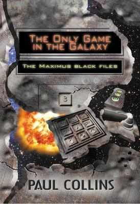 The Only Game in the Galaxy: The Maximus Black Files (Paperback)