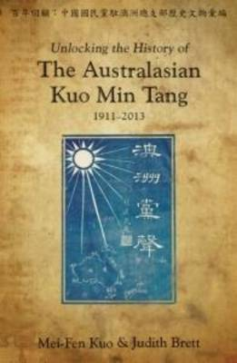 Unlocking the History of the Australasian Kuo Min Tang 1911-2013 (Paperback)