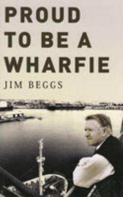 Proud to be a Wharfie (Paperback)