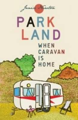 Parkland: When Caravan is Home (Paperback)
