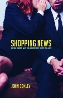 Shopping News: Agenda Finding, What the Audience Does Before the News (Paperback)