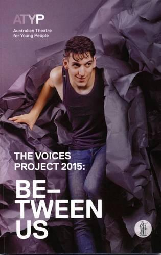 The Voices Project 215: Between Us: Australian Theatre for Young People (Paperback)