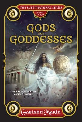 Gods and Goddesses: The rise and legends of divine mythologies (Hardback)