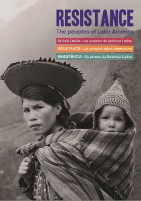 Resistance: The Peoples of Latin America (Hardback)