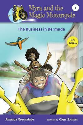 Myra and the Magic Motorcycle-The Business in Bermuda: U.S. Edition Advanced Reader for Kids - Myra and the Magic Motorcycle 1 (Paperback)
