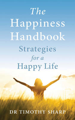 The Happiness Handbook: Strategies for a Happy Life [Third Edition] (Paperback)