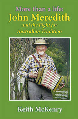 More Than a Life: John Meredith and the Fight for Australian Tradition (Hardback)