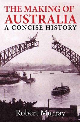 The Making of Australia: A Concise History (Paperback)