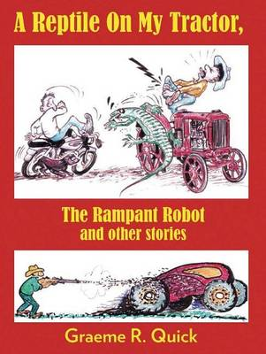 A Reptile on my Tractor: The Rampant Robot and other stories (Paperback)