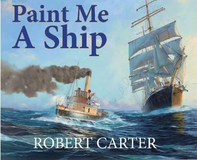 Paint Me A Ship (Hardback)