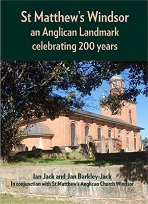 St Matthew's Windsor: an Anglican Landmark celebrating 200 years (Paperback)