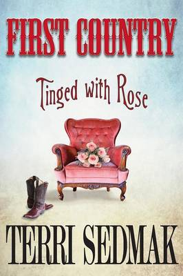 First Country - Tinged with Rose - Liberty & Property Legends (Paperback)